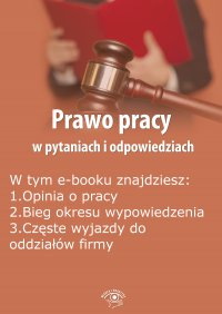 Prawo pracy w pytaniach i odpowiedziach, wydanie lipiec-sierpień 2015 r. - Opracowanie zbiorowe