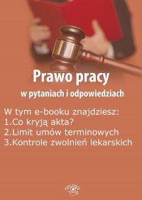 Prawo pracy w pytaniach i odpowiedziach, wydanie wrzesień-październik 2015 r. - Opracowanie zbiorowe