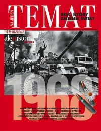 Ale Historia Extra. Na jeden temat. 1968 – rok, który zmienił świat 1/201 - Opracowanie zbiorowe