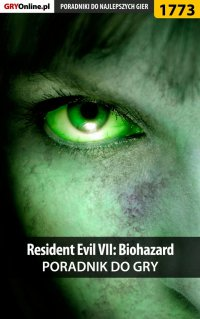 Resident Evil VII: Biohazard - poradnik do gry - Patrick