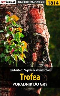 Uncharted: Zaginione Dziedzictwo - Trofea - poradnik do gry - Opracowanie zbiorowe