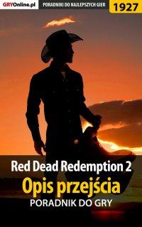 Red Dead Redemption 2 - Opis przejścia - poradnik do gry - Jacek