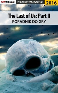 The Last of Us 2 - poradnik do gry - Jacek