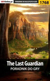 The Last Guardian - poradnik do gry - Jacek