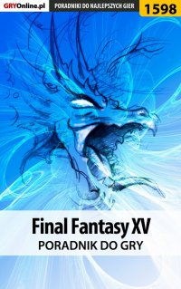 Final Fantasy XV - poradnik do gry -