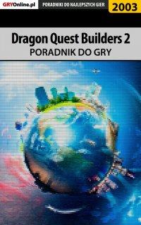 Dragon Quest Builders 2 - poradnik do gry - Dawid Lubczyński