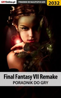 Final Fantasy VII Remake - poradnik do gry - Grzegorz