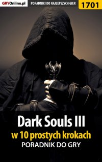 Dark Souls III w 10 prostych krokach - Norbert