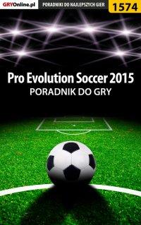 Pro Evolution Soccer 2015 - poradnik do gry - Amadeusz