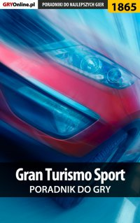 Gran Turismo Sport - poradnik do gry - Dariusz