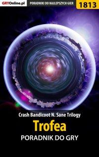 Crash Bandicoot N. Sane Trilogy - Trofea - poradnik do gry - Jacek