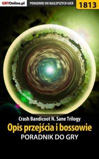 Crash Bandicoot N. Sane Trilogy - Opis przejścia i bossowie -  poradnik do gry - Jacek