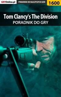 Tom Clancy's The Division - poradnik do gry -