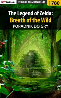 The Legend of Zelda: Breath of the Wild - poradnik do gry - Damian Kubik