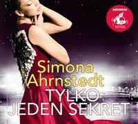 Tylko jeden sekret - Simona Ahrnstedt