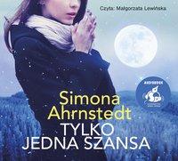 Tylko jedna szansa - Simona Ahrnstedt