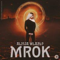 Mrok - Alicja Wlazło