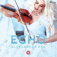 Echo - Aleksandra Rak