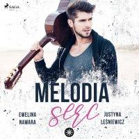 Melodia serc - Ewelina Nawara