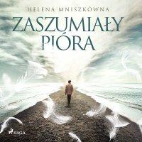 Zaszumiały pióra - Helena Mniszkówna