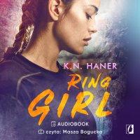 Ring Girl - K.N. Haner