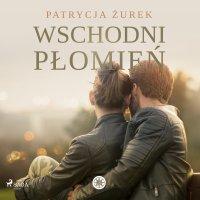 Wschodni płomień - Patrycja Żurek