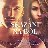 Skazani na ból - Agnieszka Lingas-Łoniewska