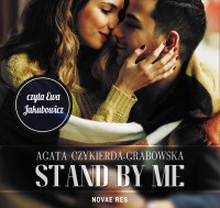 Stand by me - Agata Czykierda-Grabowska