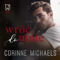 Wróć do mnie. Tom 1 - Corinne Michaels