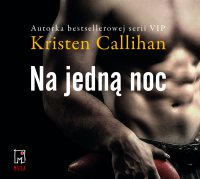 Na jedna noc. Tom 1 - Kristen Callihan