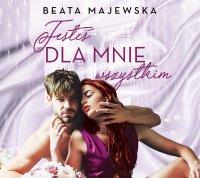 Jesteś dla mnie wszystkim - Beata Majewska