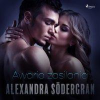 Awaria zasilania - opowiadanie erotyczne - Alexandra Sodergran, Alexandra Södergran