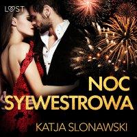 Noc sylwestrowa - opowiadanie erotyczne - Katja Slonawski