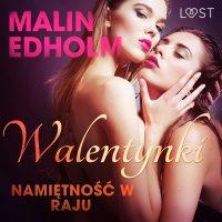 Walentynki: Namiętność w raju - opowiadanie erotyczne - Malin Edholm
