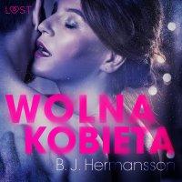 Wolna kobieta - opowiadanie erotyczne - B. J. Hermansson