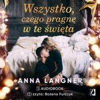 Wszystko, czego pragnę w te święta - Anna Langner