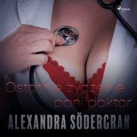 Ostatnie życzenie pani doktor - Alexandra Södergran
