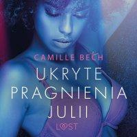 Ukryte pragnienia Julii - Camille Bech
