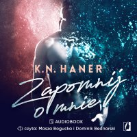 Zapomnij o mnie - K. N. Haner