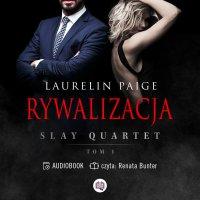 Rywalizacja. Slay Quartet. Tom 1 - Laurelin Paige