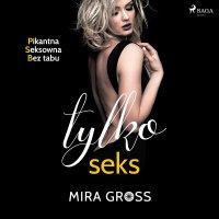 Tylko seks - Mira Gross