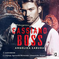 Cassiano boss. Dangerous. Tom 1 - Angelika Łabuda