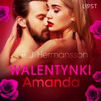 Walentynki: Amanda - B. J. Hermansson