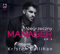 Niegrzeczny manager - Kristen Callihan