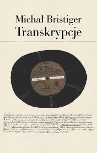 Transkrypcje. Pisma i przekłady - Michał Bristiger