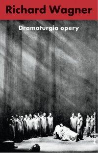 Dramaturgia opery - Richard Richard Wagner