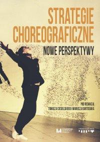 Strategie choreograficzne. Nowe perspektywy - Tomasz Ciesielski