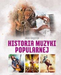 Historia muzyki popularnej - Jakub Kasperski