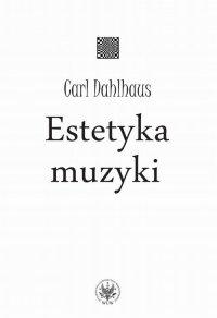 Estetyka muzyki - Carl Dahlhaus