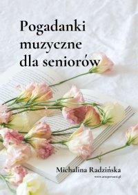 Pogadanki muzyczne dlaseniorów - Michalina Radzińska